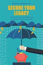 Secure Your Legacy: Estate Planning and Elder Law for Today's American Family