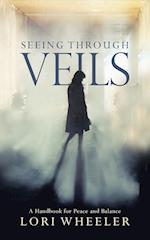 Seeing through Veils: A Handbook for Peace and Balance