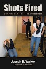 Shots Fired: Surviving an Active Shooter/Assailant