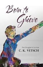 Born to Grieve: The Struggle to Survive