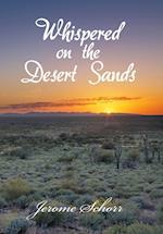 Whispered on the Desert Sands