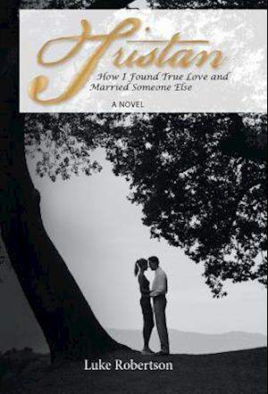 Tristan: How I Found True Love and Married Someone Else