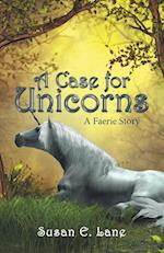 A Case for Unicorns: A Faerie Story