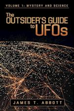 The Outsider's Guide to UFOs: Volume 1: Mystery and Science