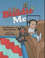 Lil Buddie and Me: A Collection of Short Stories