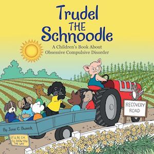 Trudel the Schnoodle: A Children'S Book About Obsessive Compulsive Behavior