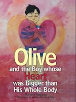 Olive and the Boy Whose Heart Was Bigger Than His Whole Body
