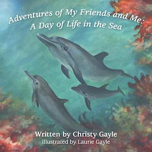 Adventures of My Friends and Me: A Day of Life in the Sea