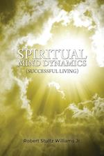 Spiritual Mind Dynamics (Successful Living)