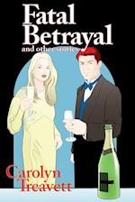 Fatal Betrayal: and Other Stories