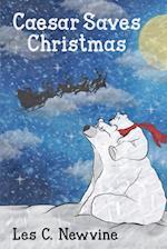 Caesar Saves Christmas af Les C. Newvine