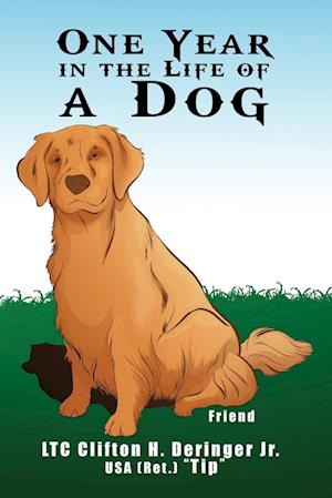 Bog, paperback One Year in the Life of a Dog af Clifton H. Deringer Jr. Usa (Ret ). Tip