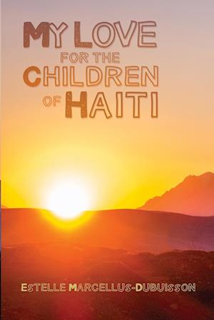 Bog, paperback My Love for the Children of Haiti af Estelle Marcellus-Dubuisson