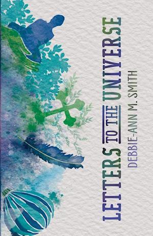 Bog, paperback Letters to the Universe af Debbie-Ann M. Smith