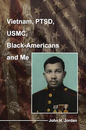 Bog, paperback Vietnam, Ptsd, USMC, Black-Americans and Me af John H. Jordan