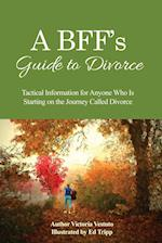 A Bff's Guide to Divorce