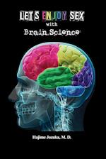 Let's Enjoy Sex with Brain Science