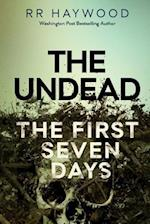 The Undead. the First Seven Days af R. R. Haywood