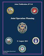Joint Publication JP 5-0 Joint Operation Planning 11 August 2011 af US Army