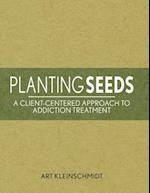 Planting Seeds af Arthur Kleinschmidt