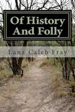 Of History and Folly