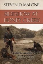 Sideshow at Honey Creek af Steven D. Malone