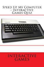 Speed Up My Computer - Interactive Games Quiz