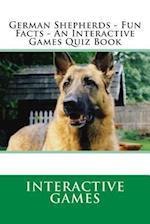 German Shepherds - Fun Facts - An Interactive Games Quiz Book