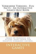 Yorkshire Terriers - Fun Facts - An Interactive Games Quiz Book