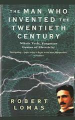 The Man Who Invented the Twentieth Century