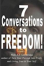 7 Conversations to Freedom! af Walt F. J. Goodridge