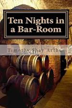 Ten Nights in a Bar-Room af Timothy Shay Arthur