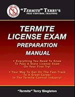 Termite Terry's Termite License Exam Preparation Manual