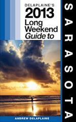 Delaplaine's 2013 Long Weekend Guide to Sarasota
