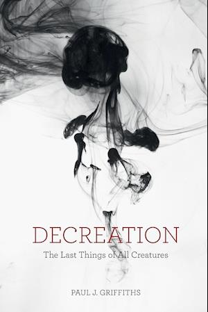 Bog, paperback Decreation af Paul J. Griffiths