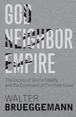 God, Neighbor, Empire