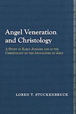 Angel Veneration and Christology (Library of Early Christology)