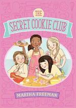 The Secret Cookie Club af Martha Freeman