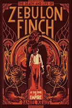 The Death and Life of Zebulon Finch, Volume One (Zebulon Finch, nr. 1)