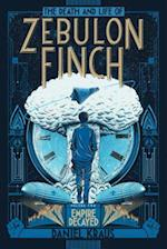 Empire Decayed (Death and Life of Zebulon Finch)
