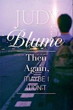 Then Again, Maybe I Won't af Judy Blume