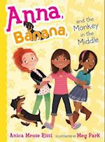 Anna, Banana, and the Monkey in the Middle af Anica Mrose Rissi