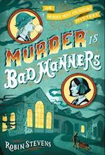 Murder Is Bad Manners af Robin Stevens