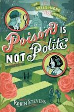 Poison Is Not Polite af Robin Stevens