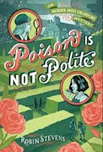 Poison Is Not Polite (Wells Wong Mystery)