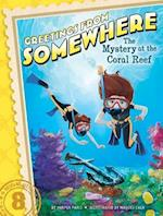 The Mystery at the Coral Reef (Greetings from Somewhere)