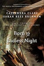 Born to Endless Night (Tales from the Shadowhunter Academy)