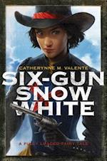 Six-Gun Snow White af Catherynne M. Valente