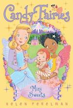 Mini Sweets (Candy Fairies Paperback, nr. 20)