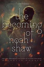 The becoming of Noah Shaw (Shaw Confessions)